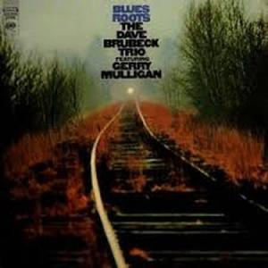 תקליטי ג'אז ,Dave Brubeck Trio and Gerry Mulligan - Blues Roots , כ 180 גרם , הוצאת מאסטר.
