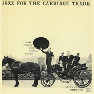תקליטי ג'אז ,George Wallington Quintet - Jazz For The Carriage Trade