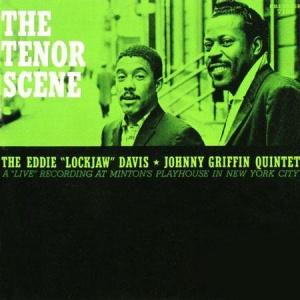 תקליטי גאז איכותיים ,Eddie 'Lockjaw' Davis & Johnny Griffin Quintet - The Tenor Scene , תקליט 200 גרם.