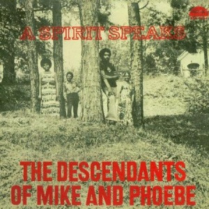 תקליטי ג'אז The Descendants Of Mike & Phoebe - A Spirit Speaks (Limited Edition