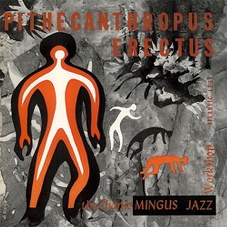תקליט גאז Charles Mingus - Pithecanthropus Erectus
