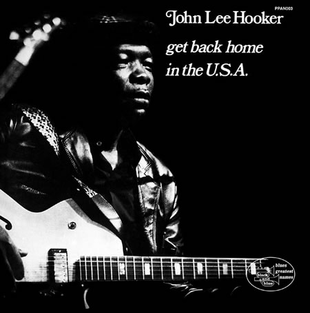John Lee Hooker – Get Back Home In the USA