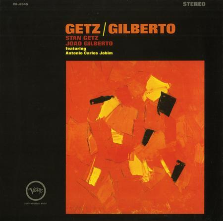 Stan Getz & Joao Gilberto – Getz and Gilberto
