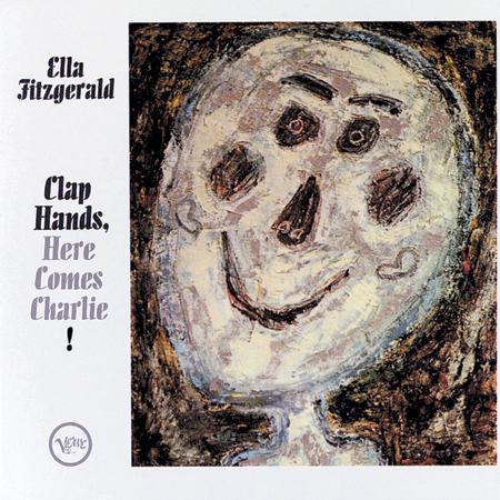 ! Ella Fitzgerald – Clap Hands, Here Comes Charlie