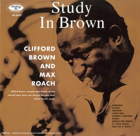 Clifford Brown & Max Roach – Study In Brown